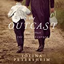 The Outcast (       UNABRIDGED) by Jolina Petersheim Narrated by Tavia Gilbert