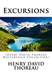 Excursions: (Henry David Thoreau Masterpiece Collection)