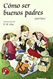 img - for Como ser buenos padres book / textbook / text book