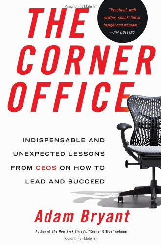 The Corner Office: Indispensable and Unexpected Lessons...