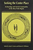 img - for Seeking The Center Place: Archaeology and Ancient Communities in the Mesa Verde Region book / textbook / text book