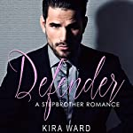 Defender: A Stepbrother Romance | Kira Ward