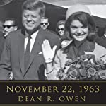 November 22, 1963: Reflections on the Life, Assassination, and Legacy of John F. Kennedy | Dean R. Owen,Helen Thomas (foreword)