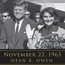 November 22, 1963: Reflections on the Life, Assassination, and Legacy of John F. Kennedy Audiobook by Dean R. Owen, Helen Thomas (foreword) Narrated by Arnell Powell, Kimberly Farr, Arthur Morey, Thom Rivera
