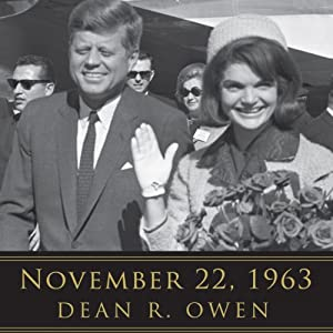 November 22, 1963: Reflections on the Life, Assassination, and Legacy of John F. Kennedy | [Dean R. Owen, Helen Thomas (foreword)]