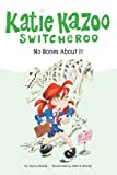 No Bones About It #12 (Katie Kazoo, Switcheroo) (0448433583) by Nancy E. Krulik