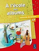 Méthode de lecture : A l'école des albums CP - Série 1