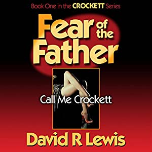 Fear of the Father: Call Me Crockett Audiobook
