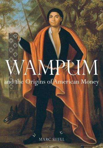 Wampum and the Origins of American Money by Marc Shell (2013-10-02)