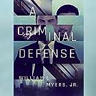 A Criminal Defense Hörbuch von William L. Myers Gesprochen von: Peter Berkrot