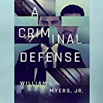 A Criminal Defense | William L. Myers
