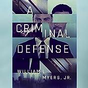 A Criminal Defense | [William L. Myers Jr.]