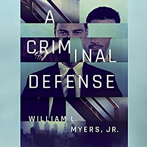 A Criminal Defense Audiobook by William L. Myers Narrated by Peter Berkrot