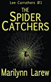 The Spider Catchers (Lee Carruthers #1)