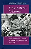 img - for From Lathes to Looms: China's Industrial Policy in Comparative Perspective, 1979-1982 by Dorothy J. Solinger (1991-10-31) book / textbook / text book