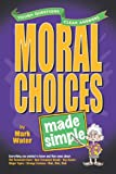 Moral Choices Made Simple (Made Simple Series) (0899574319) by Water, Mark