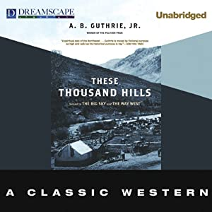 These Thousand Hills | [A. B. Guthrie]