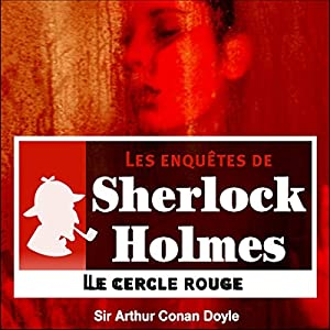 Le cercle rouge (Les enquêtes de Sherlock Holmes 4)   Livre audio