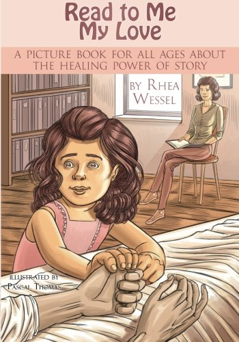 Read to Me My Love: An illustrated ballad about the healing power of story