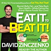 Eat It to Beat It!: Banish Belly Fat-and Take Back Your Health-While Eating the Brand-Name Foods You Love! | [David Zinczenko]