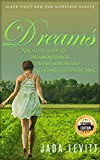 Dreams: A No-Fluff Guide to Dreams Meanings, Dreams Symbols and Nightmares Hidden Meaning – Sleep Tight and End Sleepless Nights – 2nd Edition
