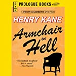 Armchair in Hell (       UNABRIDGED) by Henry Kane Narrated by Stephen Bel Davies