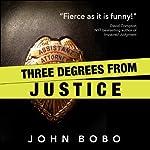 Three Degrees from Justice | John Bobo