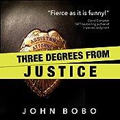 Three Degrees from Justice | [John Bobo]