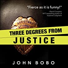 Three Degrees from Justice (       UNABRIDGED) by John Bobo Narrated by Daniel Dorse