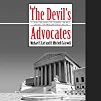 The Devil's Advocates (       UNABRIDGED) by Michael S. Lief, H. Mitchell Caldwell Narrated by Gabrielle De Cuir, Stephen Hoye, Stefan Rudnicki, Mirron E. Wills