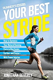 Book Cover: Runner's World Your Best Stride: How to Optimize Your Natural Running Form to Run Easier, Farther, and Faster--With Fewer Injuries