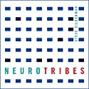 Neurotribes: The Legacy of Autism and How to Think Smarter About People Who Think Differently Hörbuch von Steve Silberman Gesprochen von: William Hope