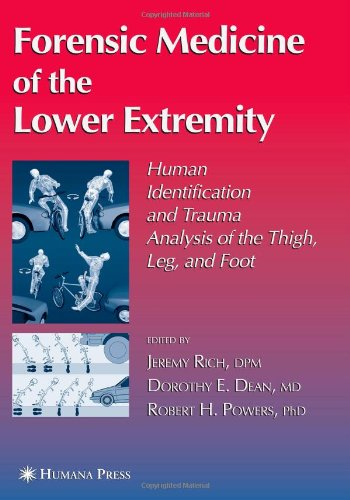 Forensic Medicine of the Lower Extremity (Forensic...