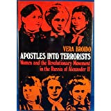 Apostles into terrorists : women and the revolutionary movement in the Russia of Alexander II / by Vera Broido...