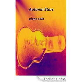 Autumn Stars: piano solo (Piano compositions Book 1) (English Edition)