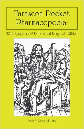 Tarascon Pharmacopoeia: 2014 Symptoms  &  Differential Diagnosis Edition written by Mark A. Davis