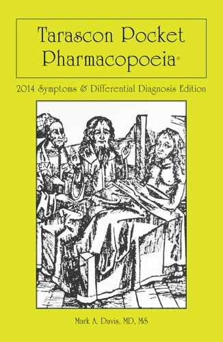 Tarascon Pharmacopoeia: 2014 Symptoms  &  Differential Diagnosis Edition