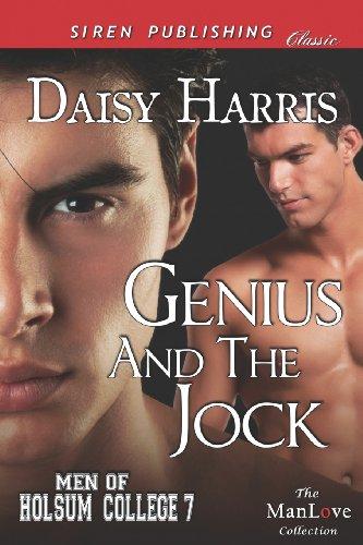 Genius and the Jock [Men of Holsum College 7] (Siren Publishing Classic ManLove) (Men of Holsum College, Siren Publishing Classic Manlove)