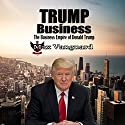 Trump Business: The Business Empire of Donald Trump Audiobook by Max Vanguard Narrated by Glynn Amburgey