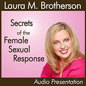 Secrets of the Female Sexual Response | [Laura M. Brotherson]