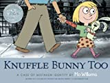 Knuffle Bunny Too: A Case of Mistaken Identity (Ala Notable Children's Books. Younger Readers (Awards))