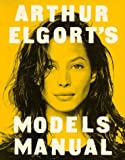 img - for Arthur Elgort's Models Manual ( Definitive book on Modeling ) book / textbook / text book