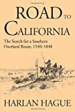 img - for Road to California: The Search for a Southern Overland Route, 1540-1848 (American Trails) book / textbook / text book
