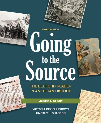 Going to the Source, Volume I: To 1877: The Bedford...