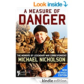 A Measure of Danger: The Memoirs of Legendary War Correspondent Michael Nicholson: Memoirs of a British War Correspondent