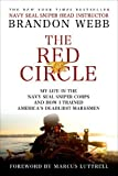 The Red Circle: My Life in the Navy SEAL Sniper Corps and How I Trained Americas Deadliest Marksmen by Brandon Webb (Mar 26 2013)