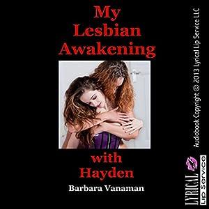 My Lesbian Awakening with Hayden: An Erotic Romance Audiobook