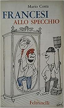 Francesi allo specchio: COSTA Mario: Amazon.com: Books