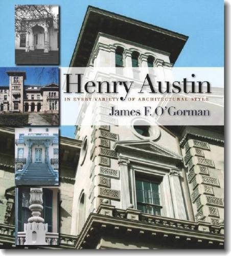 Henry Austin: In Every Variety of Architectural Style (Garnet Books) PDF