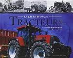 Le livre d'or des tracteurs : L'�volu...